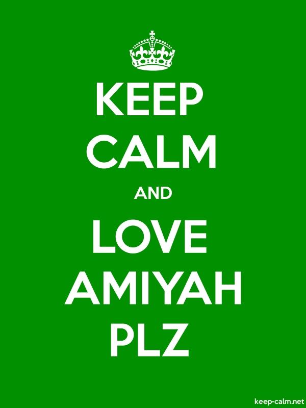 KEEP CALM AND LOVE AMIYAH PLZ - white/green - Default (600x800)