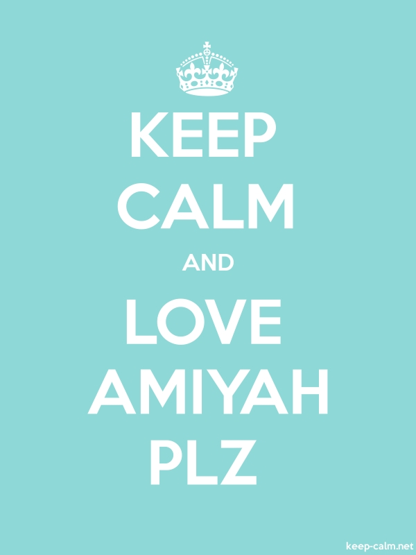 KEEP CALM AND LOVE AMIYAH PLZ - white/lightblue - Default (600x800)