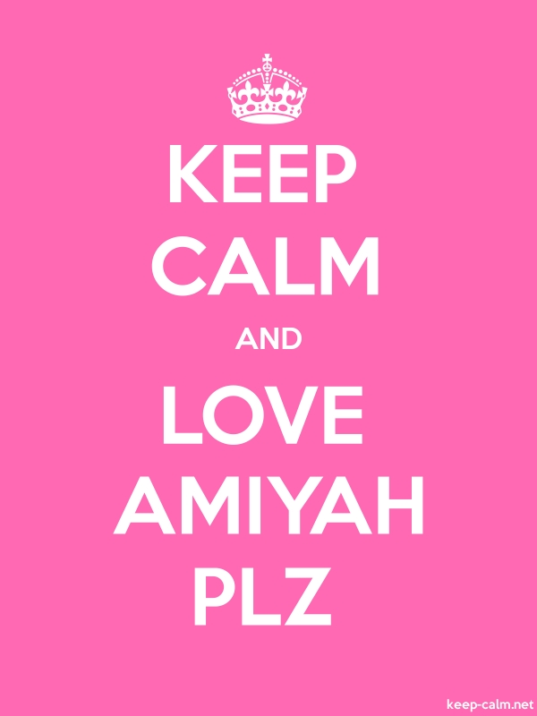 KEEP CALM AND LOVE AMIYAH PLZ - white/pink - Default (600x800)