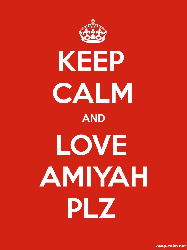KEEP CALM AND LOVE AMIYAH PLZ - white/red - Default (600x800)