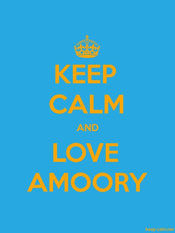 KEEP CALM AND LOVE AMOORY - orange/blue - Default (600x800)