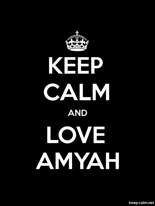 KEEP CALM AND LOVE AMYAH - white/black - Default (600x800)