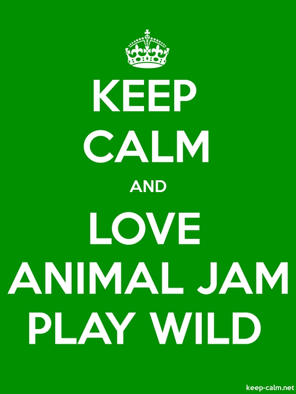 KEEP CALM AND LOVE ANIMAL JAM PLAY WILD - white/green - Default (600x800)