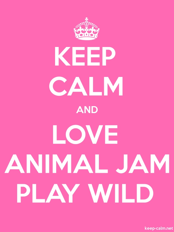 KEEP CALM AND LOVE ANIMAL JAM PLAY WILD - white/pink - Default (600x800)