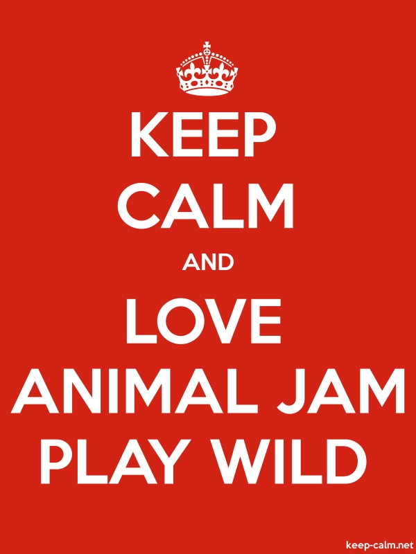 KEEP CALM AND LOVE ANIMAL JAM PLAY WILD - white/red - Default (600x800)