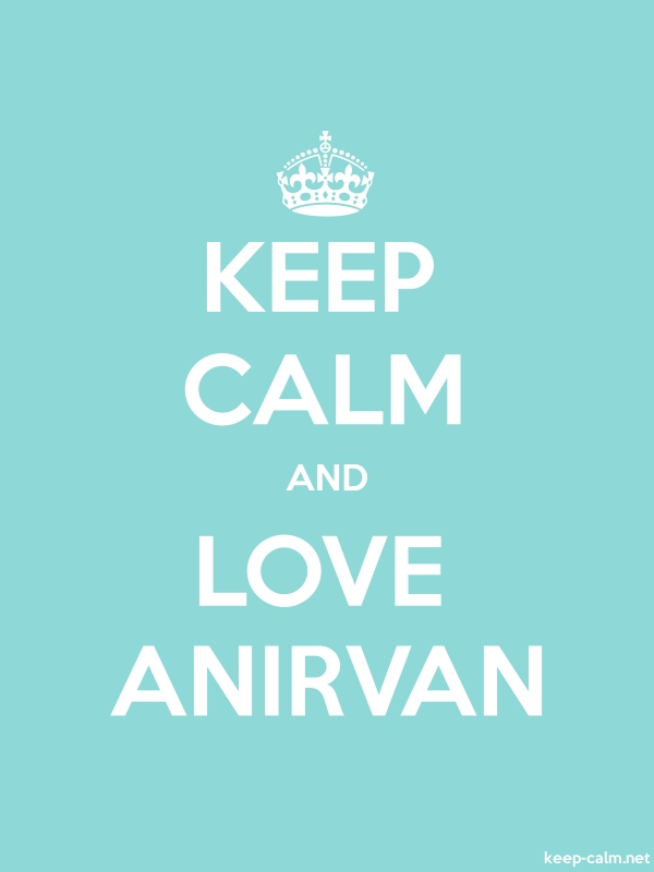 KEEP CALM AND LOVE ANIRVAN - white/lightblue - Default (600x800)