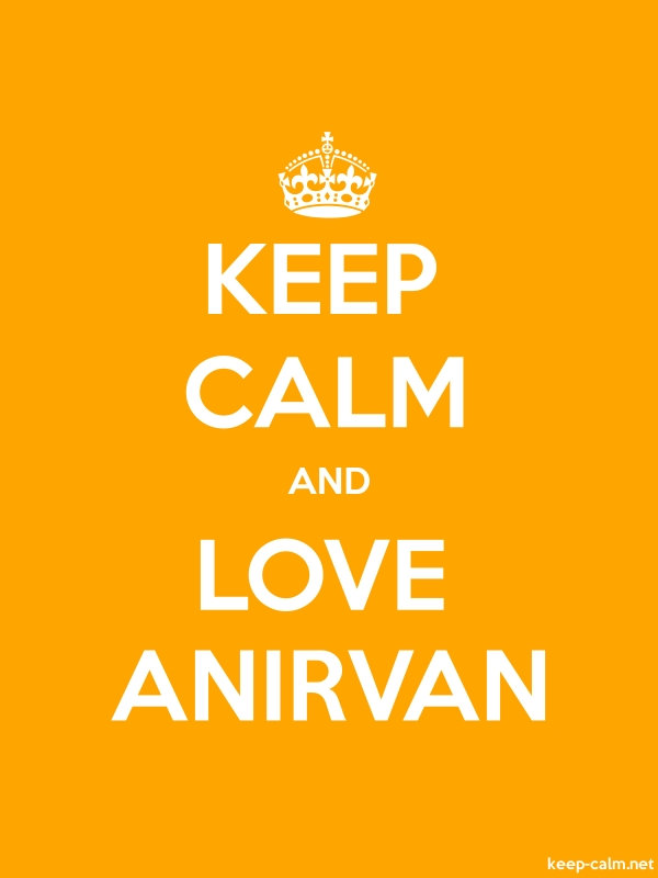KEEP CALM AND LOVE ANIRVAN - white/orange - Default (600x800)