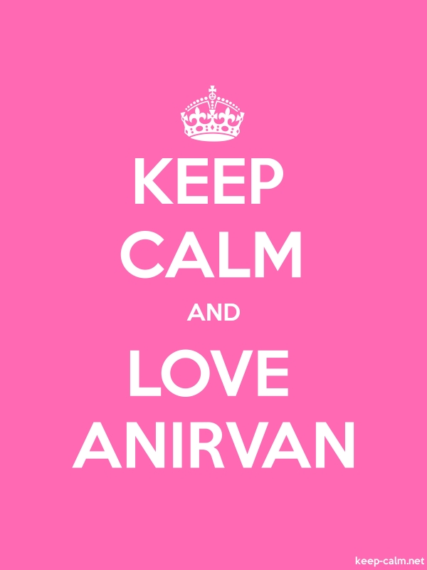 KEEP CALM AND LOVE ANIRVAN - white/pink - Default (600x800)