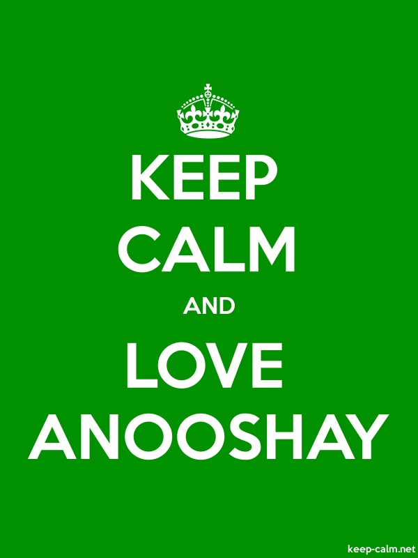 KEEP CALM AND LOVE ANOOSHAY - white/green - Default (600x800)