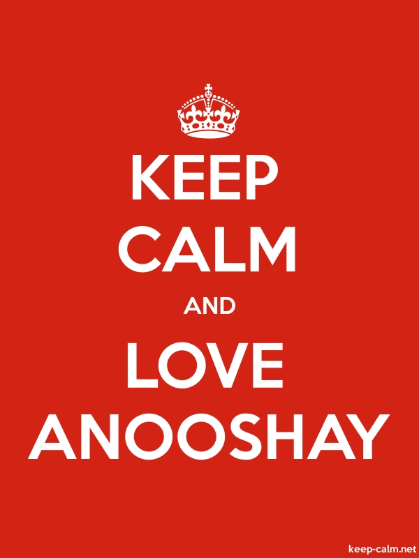 KEEP CALM AND LOVE ANOOSHAY - white/red - Default (600x800)