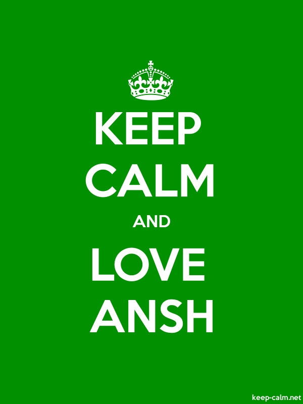 KEEP CALM AND LOVE ANSH - white/green - Default (600x800)