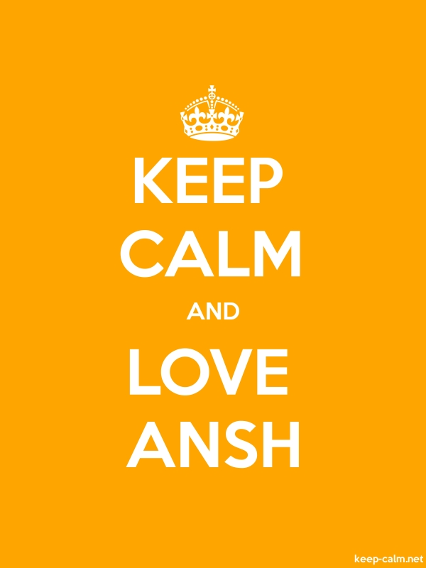 KEEP CALM AND LOVE ANSH - white/orange - Default (600x800)