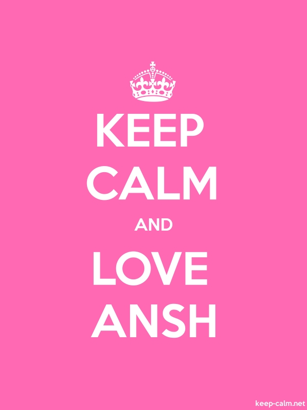 KEEP CALM AND LOVE ANSH - white/pink - Default (600x800)