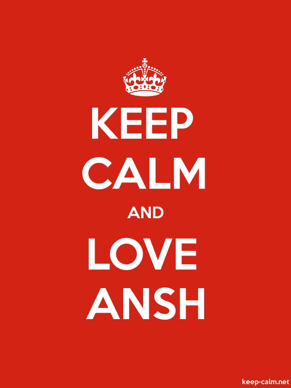 KEEP CALM AND LOVE ANSH - white/red - Default (600x800)
