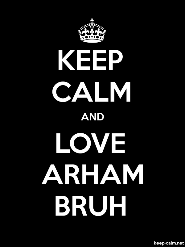 KEEP CALM AND LOVE ARHAM BRUH - white/black - Default (600x800)