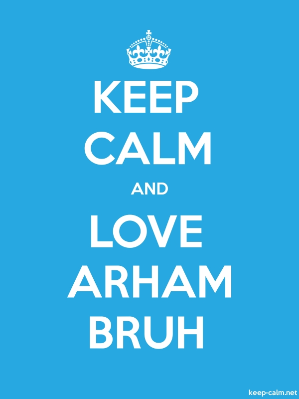 KEEP CALM AND LOVE ARHAM BRUH - white/blue - Default (600x800)