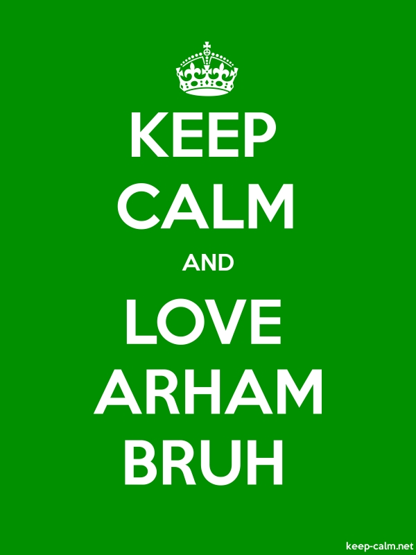 KEEP CALM AND LOVE ARHAM BRUH - white/green - Default (600x800)