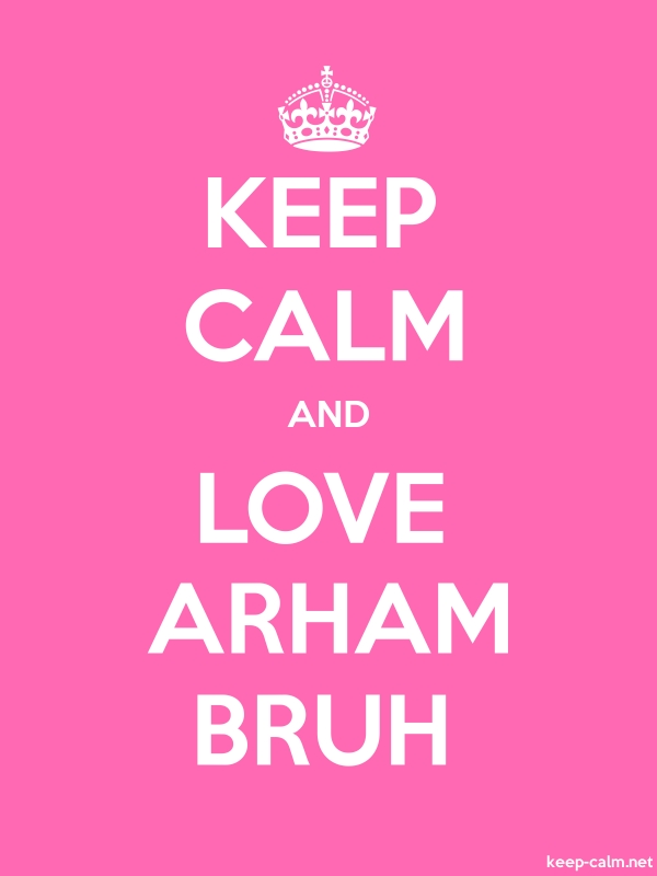 KEEP CALM AND LOVE ARHAM BRUH - white/pink - Default (600x800)