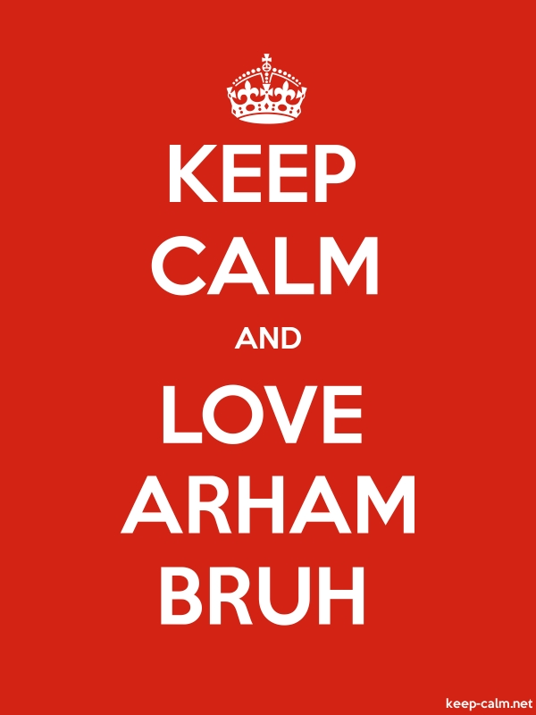 KEEP CALM AND LOVE ARHAM BRUH - white/red - Default (600x800)