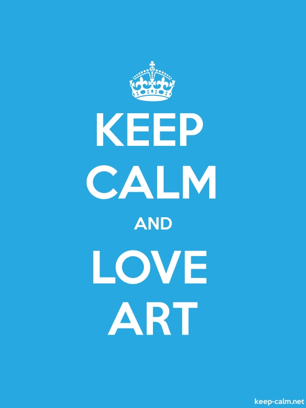 KEEP CALM AND LOVE ART - white/blue - Default (600x800)