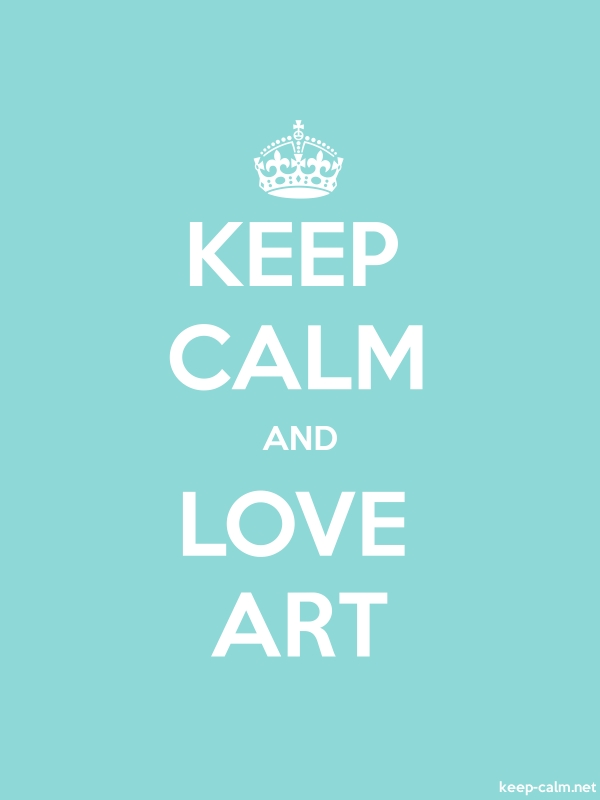 KEEP CALM AND LOVE ART - white/lightblue - Default (600x800)