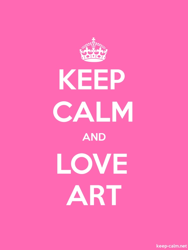 KEEP CALM AND LOVE ART - white/pink - Default (600x800)
