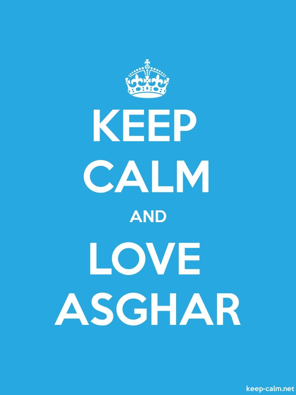 KEEP CALM AND LOVE ASGHAR - white/blue - Default (600x800)