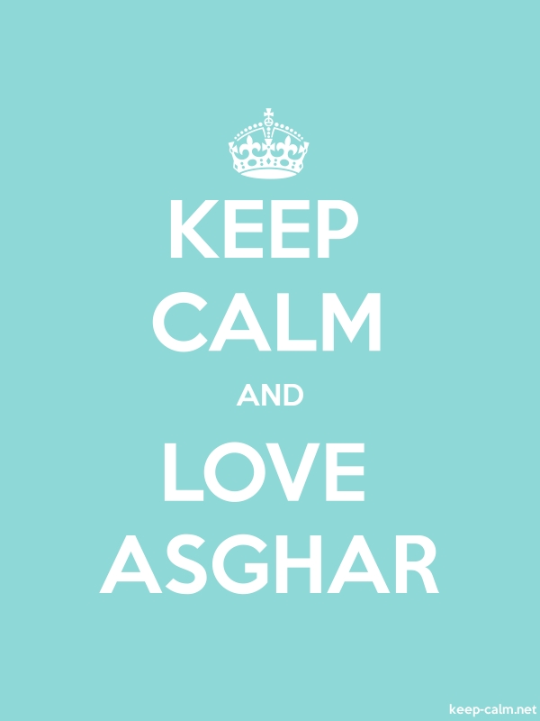 KEEP CALM AND LOVE ASGHAR - white/lightblue - Default (600x800)