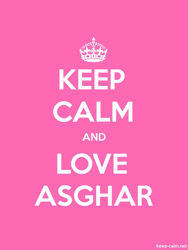 KEEP CALM AND LOVE ASGHAR - white/pink - Default (600x800)