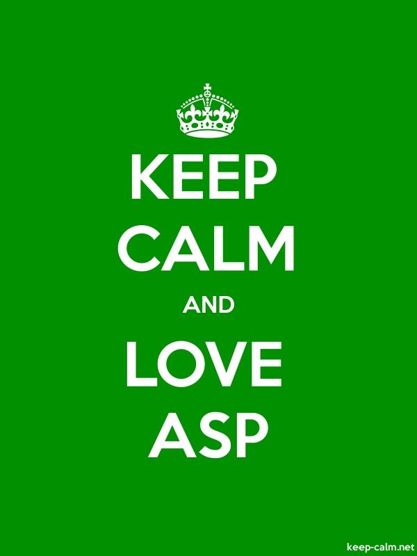 KEEP CALM AND LOVE ASP - white/green - Default (600x800)