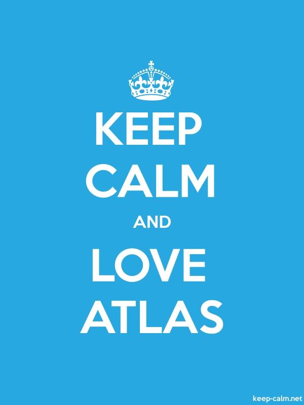 KEEP CALM AND LOVE ATLAS - white/blue - Default (600x800)