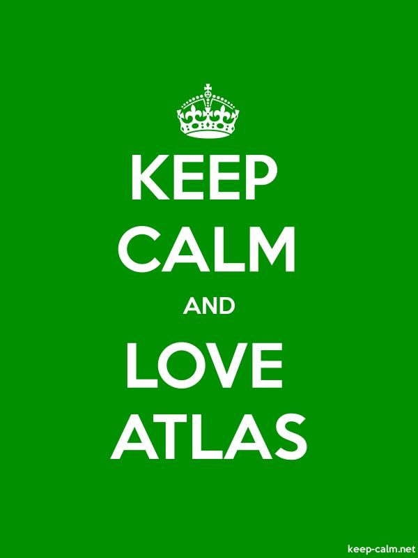 KEEP CALM AND LOVE ATLAS - white/green - Default (600x800)