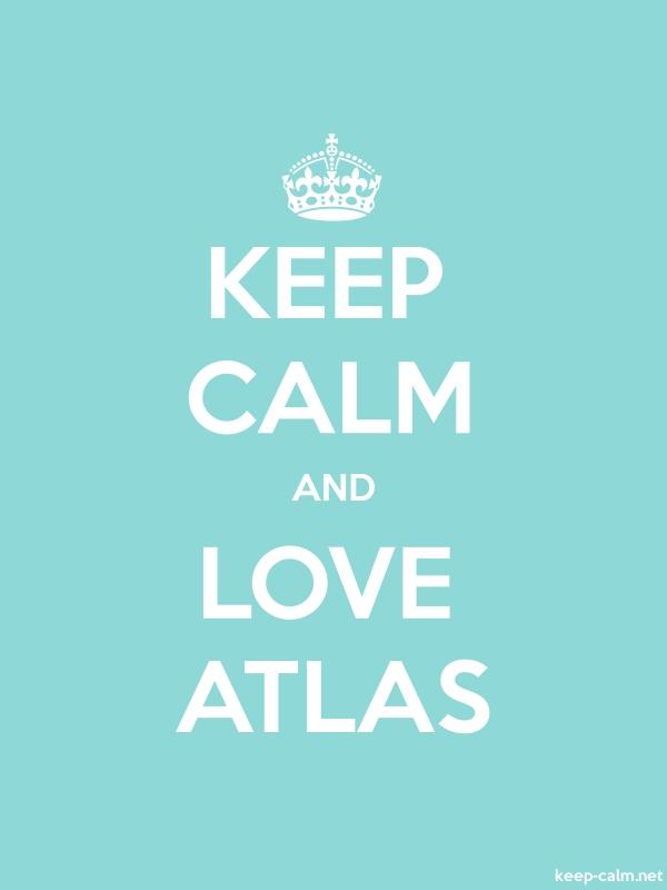 KEEP CALM AND LOVE ATLAS - white/lightblue - Default (600x800)