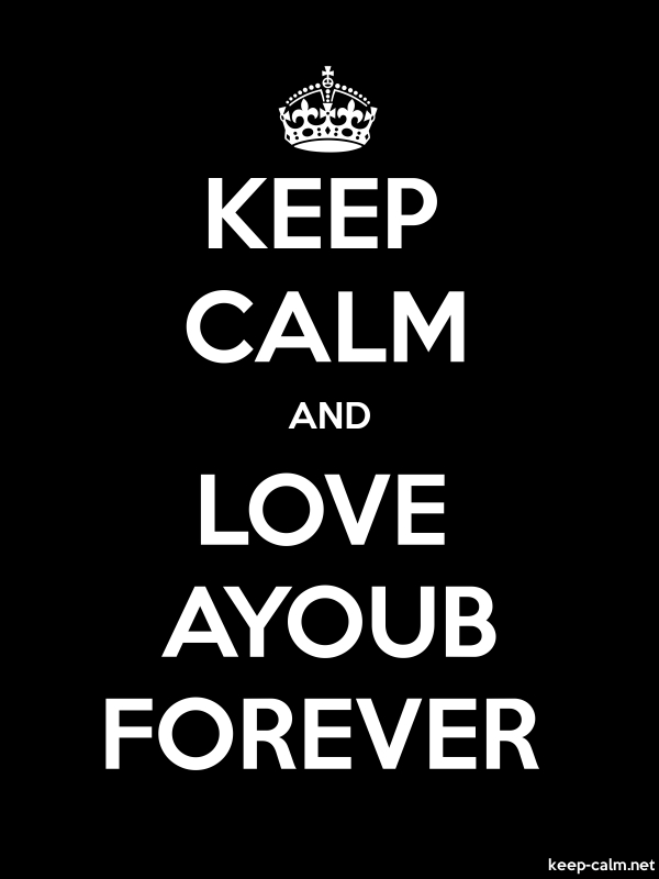 KEEP CALM AND LOVE AYOUB FOREVER - white/black - Default (600x800)