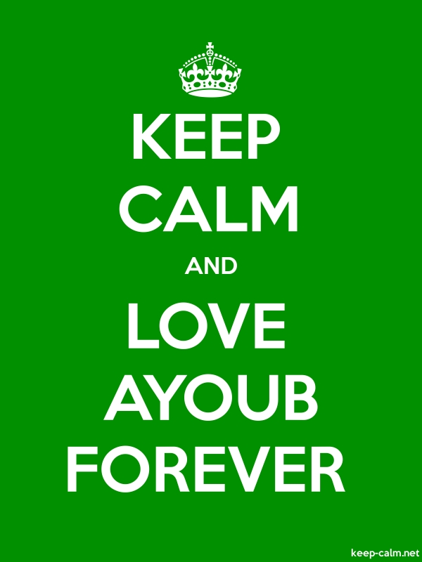 KEEP CALM AND LOVE AYOUB FOREVER - white/green - Default (600x800)