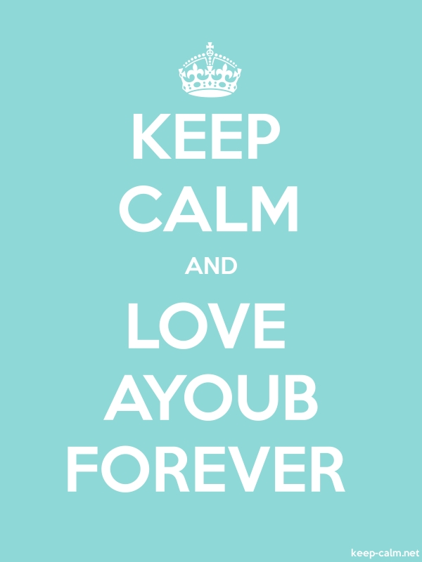 KEEP CALM AND LOVE AYOUB FOREVER - white/lightblue - Default (600x800)