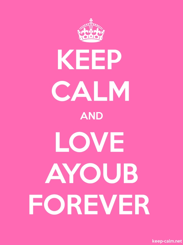 KEEP CALM AND LOVE AYOUB FOREVER - white/pink - Default (600x800)
