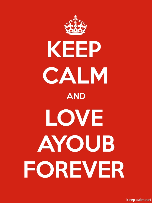 KEEP CALM AND LOVE AYOUB FOREVER - white/red - Default (600x800)