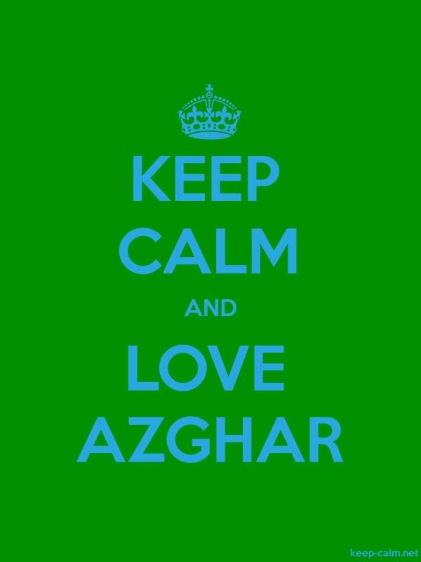 KEEP CALM AND LOVE AZGHAR - blue/green - Default (600x800)