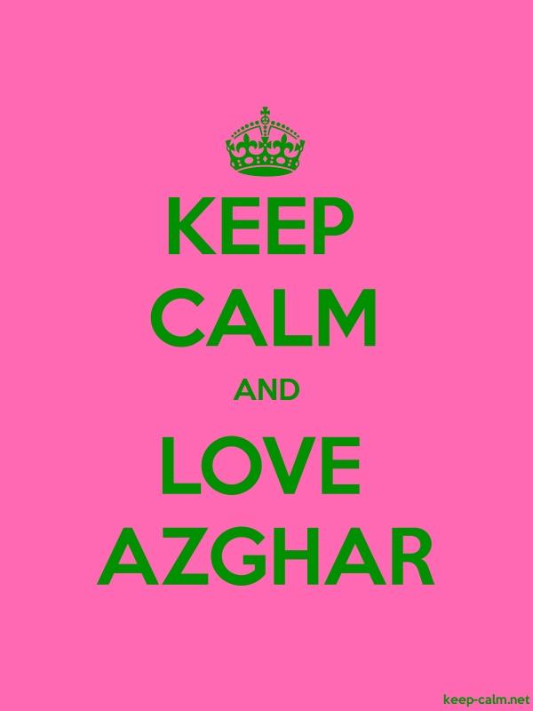 KEEP CALM AND LOVE AZGHAR - green/pink - Default (600x800)