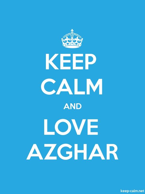 KEEP CALM AND LOVE AZGHAR - white/blue - Default (600x800)