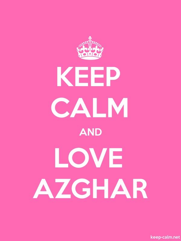 KEEP CALM AND LOVE AZGHAR - white/pink - Default (600x800)