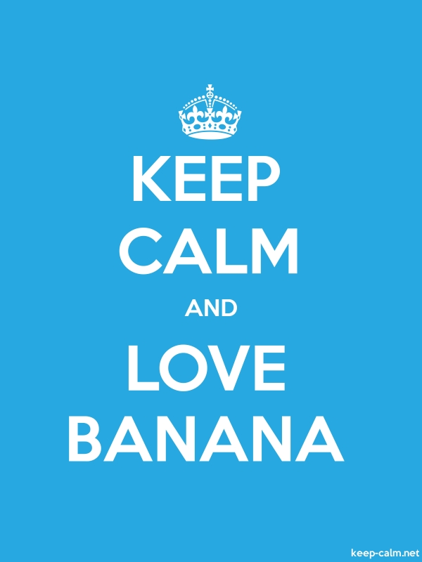 KEEP CALM AND LOVE BANANA - white/blue - Default (600x800)