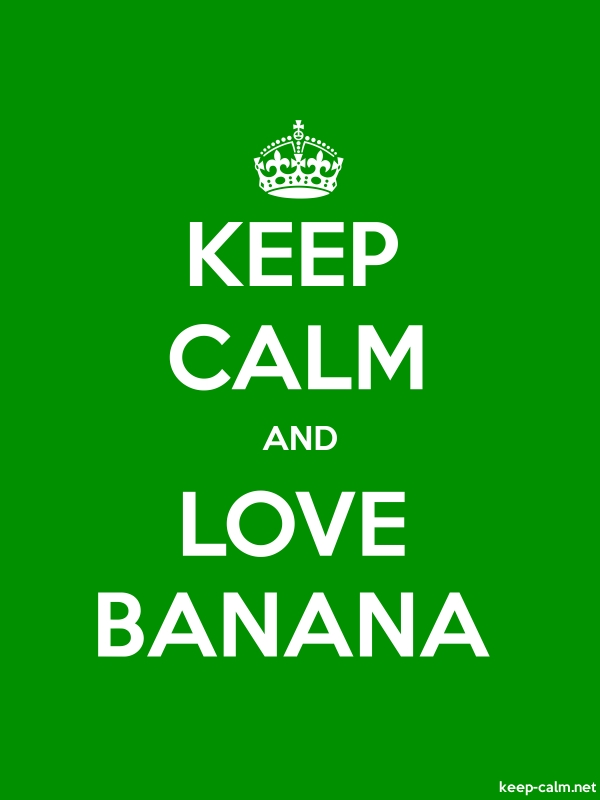 KEEP CALM AND LOVE BANANA - white/green - Default (600x800)