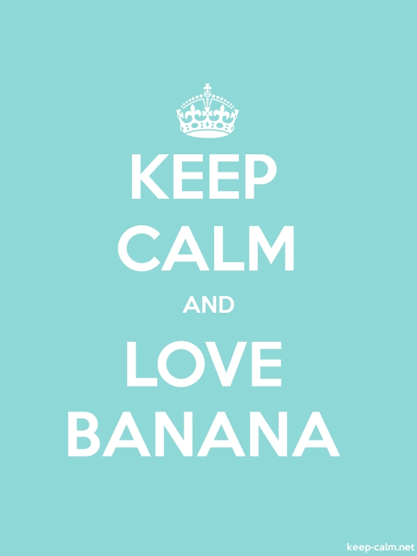KEEP CALM AND LOVE BANANA - white/lightblue - Default (600x800)