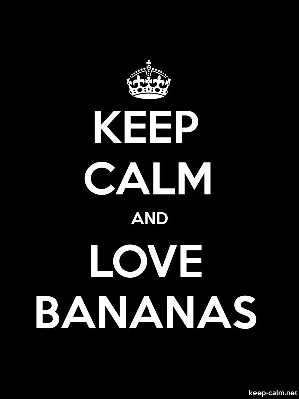 KEEP CALM AND LOVE BANANAS - white/black - Default (600x800)