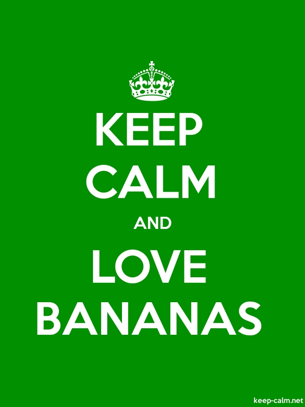 KEEP CALM AND LOVE BANANAS - white/green - Default (600x800)