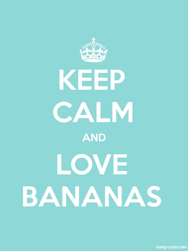 KEEP CALM AND LOVE BANANAS - white/lightblue - Default (600x800)
