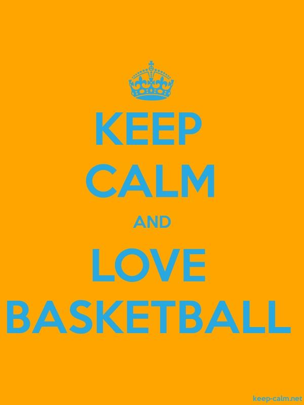 KEEP CALM AND LOVE BASKETBALL - blue/orange - Default (600x800)