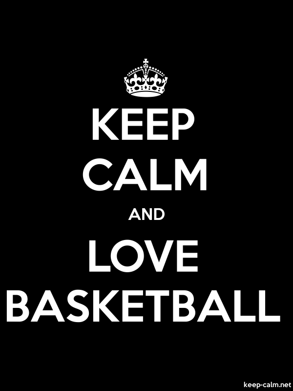 KEEP CALM AND LOVE BASKETBALL - white/black - Default (600x800)